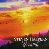 Eventide (Re-Mastered) by Steven Halpern