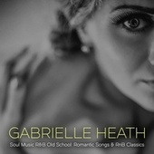 Soul Music R&B Old School: Romantic Songs & RnB Classics de Gabrielle Heath