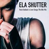 Rock Ballads & Love Songs 70's 80's 90's von Ela Shutter