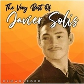 The Very Best Of (Remastered) by Javier Solis