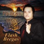 Flash Bregas de Klebber Max