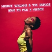 How to Pick a Winner von Maurice Williams and the Zodiacs