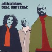 Test. Don't Test by Attica Blues