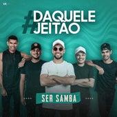 #Daquelejeitão de Ser Samba