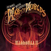 Jeff Wayne's Musical Version of The War of The Worlds: ULLAdubULLA - The Remix Album Vol II de Jeff Wayne
