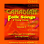 Canadian Folk Songs For Young Voices (SA And SATB) - Volume 1 by Craig Cassils