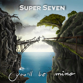 You'll be mine de Los Super Seven