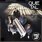 Que Tal by Imaginasamba