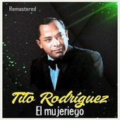 El mujeriego (Remastered) by Tito Rodriguez