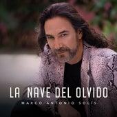 La Nave Del Olvido de Marco Antonio Solis
