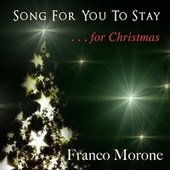 Song For You To Stay by Franco Morone