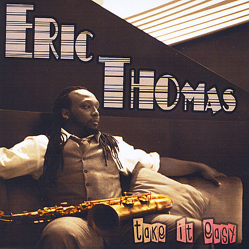Take It Easy by Eric Thomas (1)