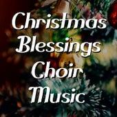 Christmas Blessings Choir Music de Various Artists
