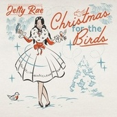 Christmas for the Birds by Jetty Rae