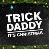It's Christmas von Trick Daddy