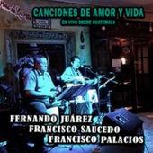 Canciones de Amor y Vida (En Vivo Desde Guatemala) de Francisco Palacios