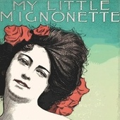My Little Mignonette by Tony Bennett
