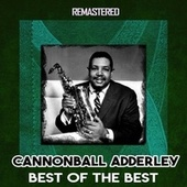 Best of the Best (Remastered) by Cannonball Adderley