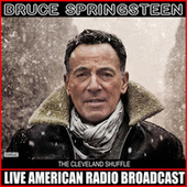 The Cleveland Shuffle (Live) by Bruce Springsteen