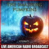Eternity (Live) von Smashing Pumpkins