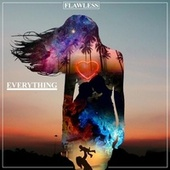 Everything by Flawless Real Talk