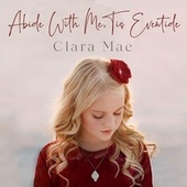 Abide With Me, Tis Eventide by Clara Mae