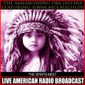 The Spirits Meet by The Mahavishnu Orchestra