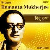 Kichhu Katha - Hemanta The Legend by Durga Bhattacharjee