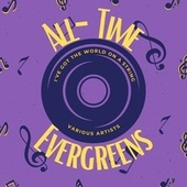 I've Got the World on a String (All-Time Evergreens) by Various Artists