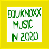 Equiknoxx Music in 2020 by Various Artists