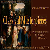 Spring Afternoon - Classical Masterpieces by Various Artists