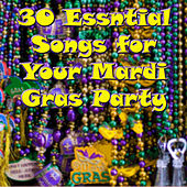 30 Essential Songs for Your Mardi Gras Party by Various Artists