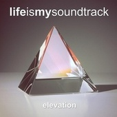 Elevation by Life Is My Soundtrack
