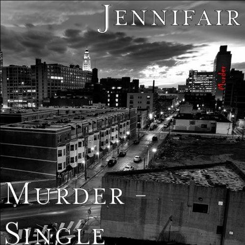 Murder - Single by Jennifair