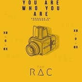 You are who you are by RAC