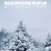 Let It Snow, Let It Snow (Christmas Instrumental) by Saxophone Rufus