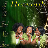 If It Had Not Been by Heavenly