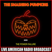 The Power Failure (Live) by Smashing Pumpkins