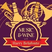 Music & Wine with Harry Belafonte by Harry Belafonte