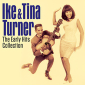 IKE AND TINA TURNER- THE EARLY HITS COLLECTION (Digitally Remastered) by Ike and Tina Turner