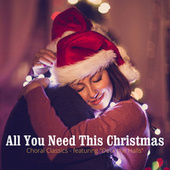 All You Need This Christmas - Choral Classics - Featuring