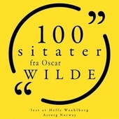 100 sitater fra Oscar Wilde (Samling 100 sitater fra) by Oscar Wilde