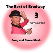 The Best of Broadway 3 - Song and Dance Music by Guy Dearden