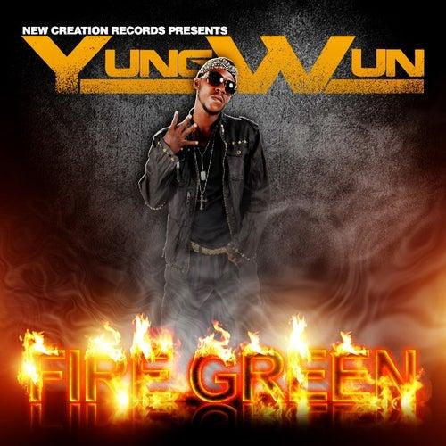 Fire Green - Single by Yung Wun
