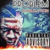 Annihilation (Demo) by Problem