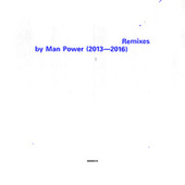 Remixes by Man Power (2013 - 2016) de Man Power