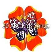 20 Abc Kids Songs by Canciones Infantiles
