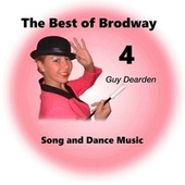 The Best of Broadway 4 - Song and Dance Music by Guy Dearden