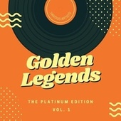 Golden Legends (The Platinum Edition), Vol. 1 by Various Artists