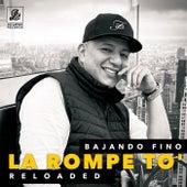 La Rompe To' (Reloaded) by Bajando Fino